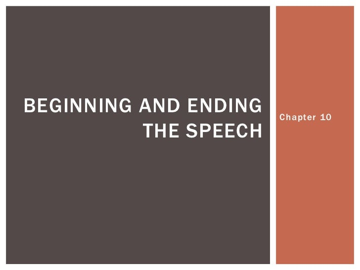 BEGINNING AND ENDING   Chapter 10          THE SPEECH