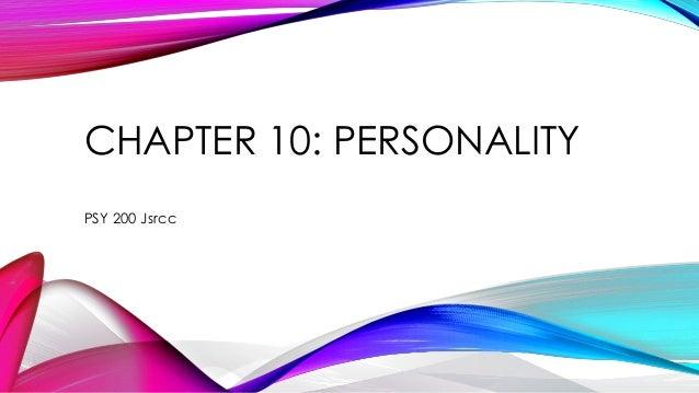 CHAPTER 10: PERSONALITY PSY 200 Jsrcc