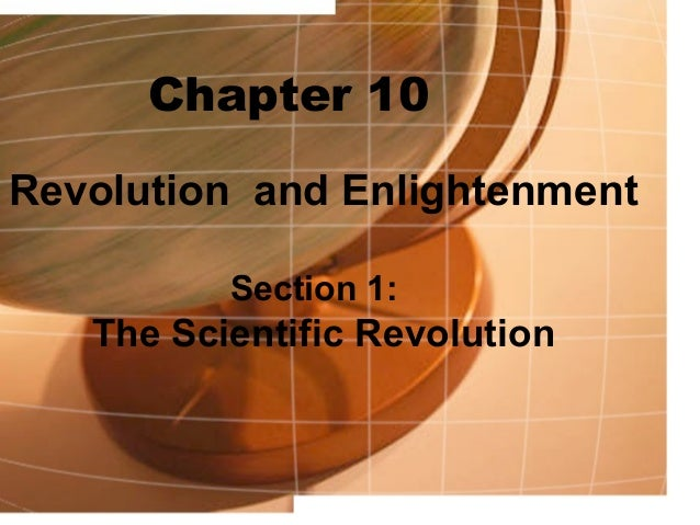 Chapter 10Revolution and EnlightenmentSection 1:The Scientific Revolution