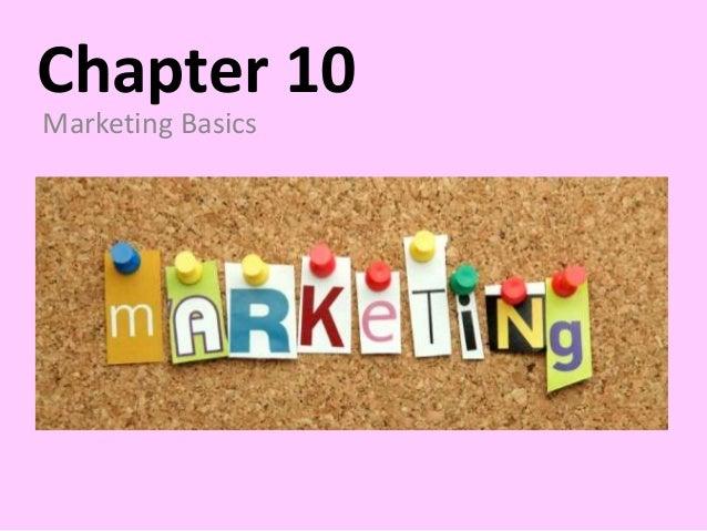 Chapter 10 Marketing Basics