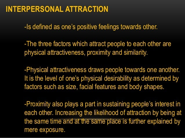 interpersonal attraction essay The halo-effect in interpersonal attraction essays: over 180,000 the halo-effect in interpersonal attraction essays, the halo-effect in interpersonal attraction term papers, the halo-effect in interpersonal attraction research paper, book reports 184 990 essays, term and research papers available for unlimited access.
