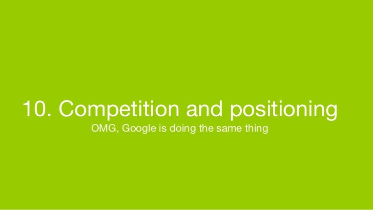 CVPR2010: Learnings from founding a computer vision startup: Chapter 10: Competition and positioning: OMG, Google is doing the same thing!