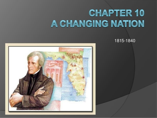 Chapter 10- A Changing Nation 1815-1840