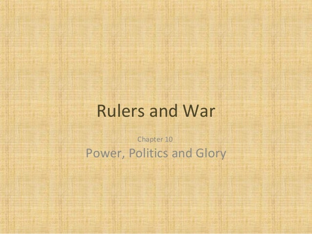 Chapter10 power politics&glory