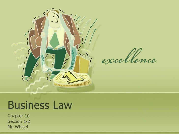 Business Law Chapter 10 Section 1-2 Mr. Whisel