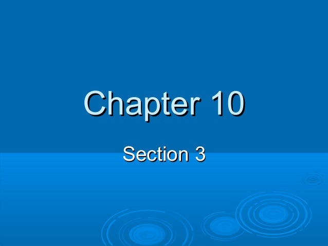 Chapter 10 sections 3 and 4