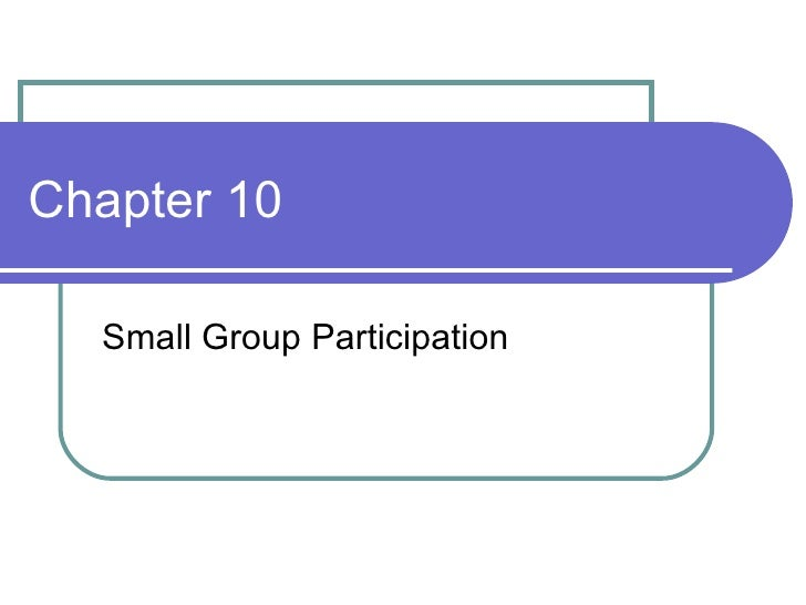 Chapter 10 Small Group Participation