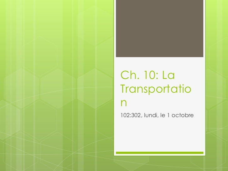 Ch. 10: LaTransportation102:302, lundi, le 1 octobre