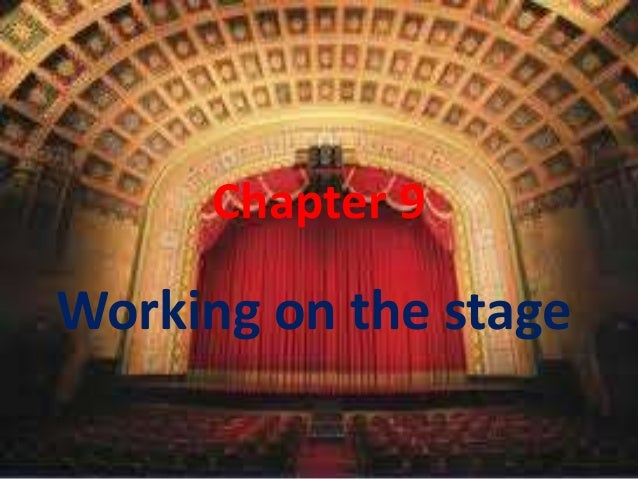 Chapter 9 Working on the stage