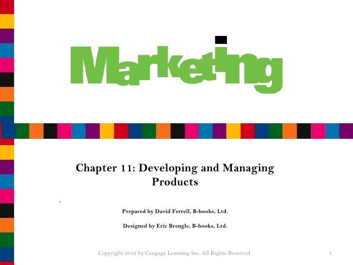 Chapter 11: Developing and Managing Products Prepared by David Ferrell, B-books, Ltd. Designed by Eric Brengle, B-books, L...