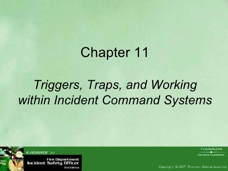 Chapter 11 Triggers, Traps, and Working within Incident Command Systems