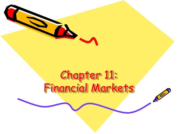 Chapter 11:Financial Markets