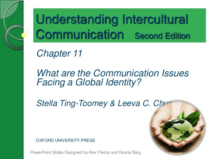 Understanding Intercultural  Communication Second Edition   Chapter 11   What are the Communication Issues   Facing a Glob...