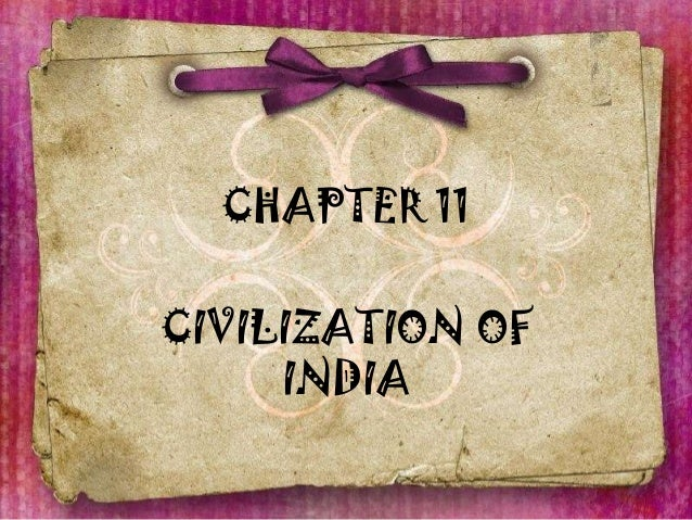 CHAPTER 11 CIVILIZATION OF INDIA