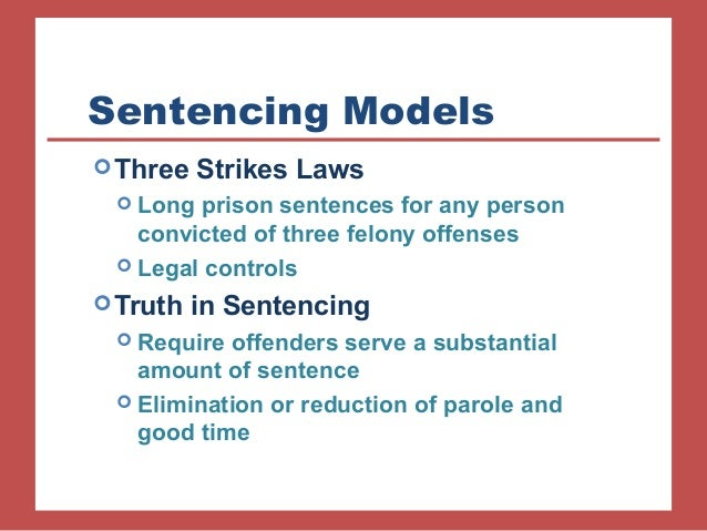 sentencing models corrections Indeterminate sentencing model in which a parole board decided when an  offender would be released from prison pressure for longer sentences and  uniform.
