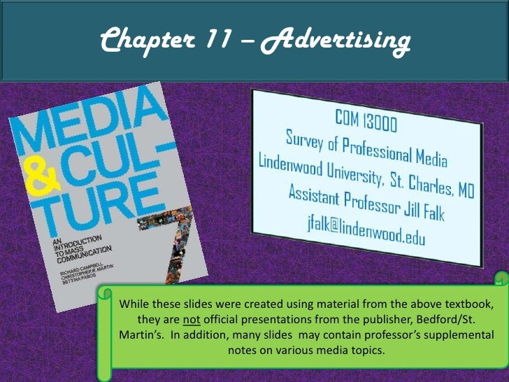 Chapter 11 – Advertising<br />While these slides were created using material from the above textbook, they are not officia...