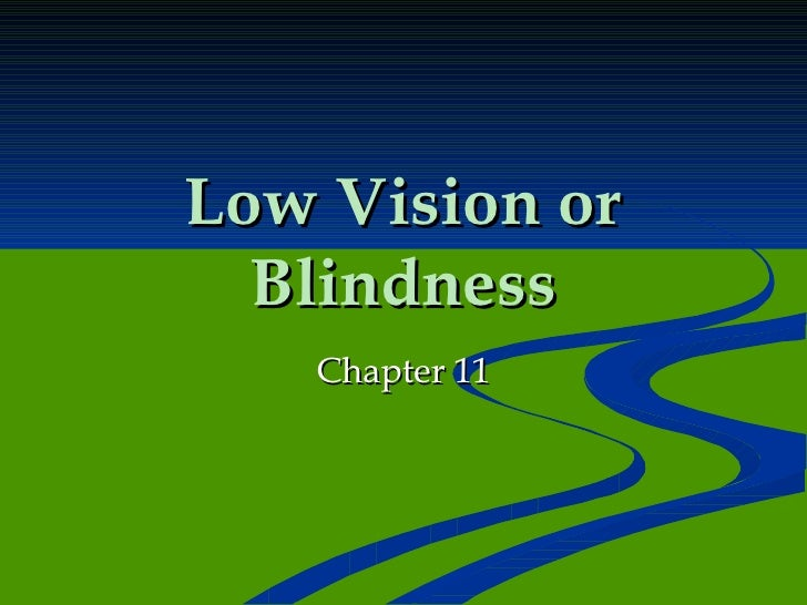 Low Vision or Blindness Chapter 11