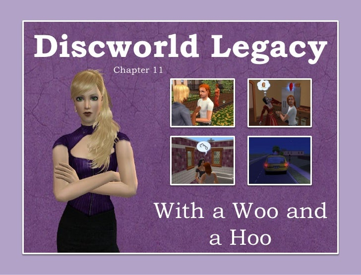 Discworld Legacy    Chapter 11           With a Woo and                a Hoo