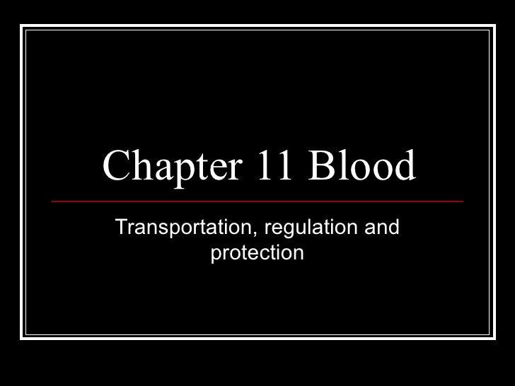 Chapter 11 BloodTransportation, regulation and         protection