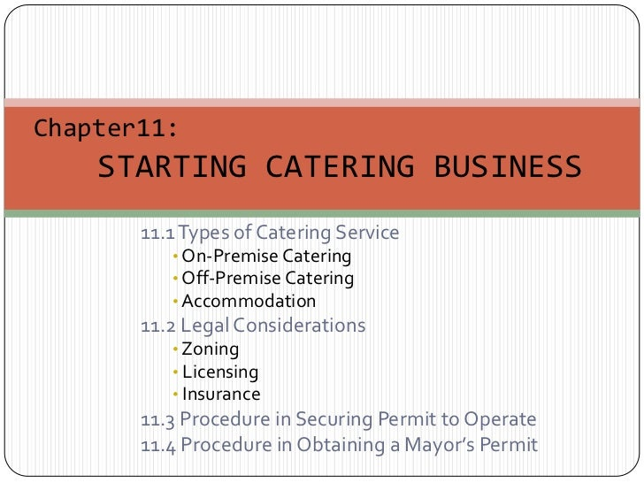 Chapter11:STARTING CATERING BUSINESS<br />11.1 Types of Catering Service<br /><ul><li> On-Premise Catering