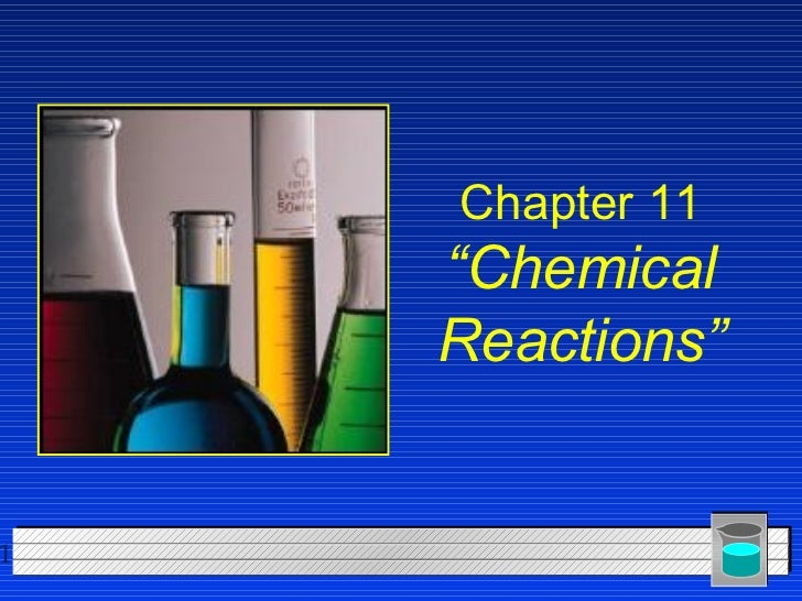 """Chapter 11    """"Chemical    Reactions""""1"""
