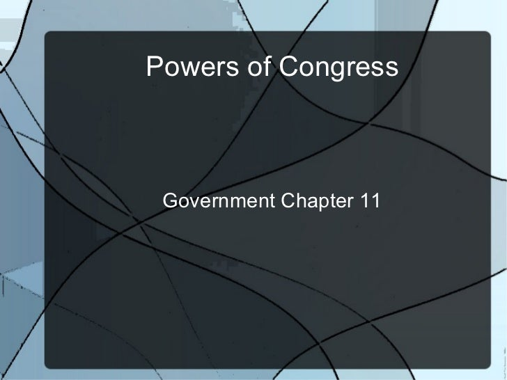 Powers of Congress Government Chapter 11