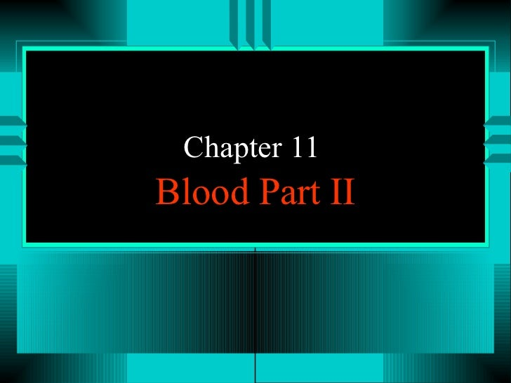 Chapter 11  Blood Part II