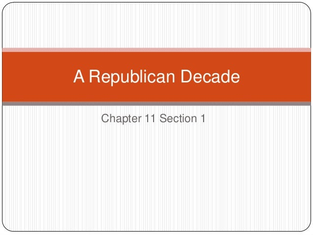 A Republican Decade   Chapter 11 Section 1