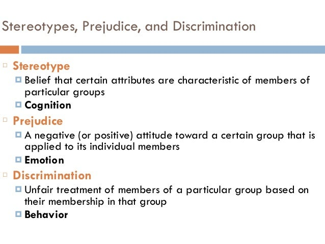 how is discrimination different from prejudice and stereotyping Stereotypes, prejudice, and discrimination  from the stereotype, the perceived difference may be magnified  will reduce stereotyping,prejudice, and.