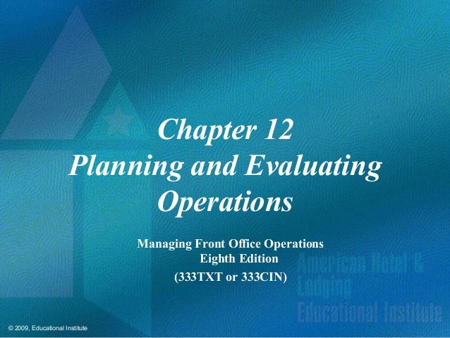 Chapter 12 Planning and Evaluating Operations Managing Front Office Operations Eighth Edition (333TXT or 333CIN)