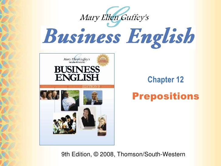Chapter 12                       Prepositions9th Edition, © 2008, Thomson/South-Western