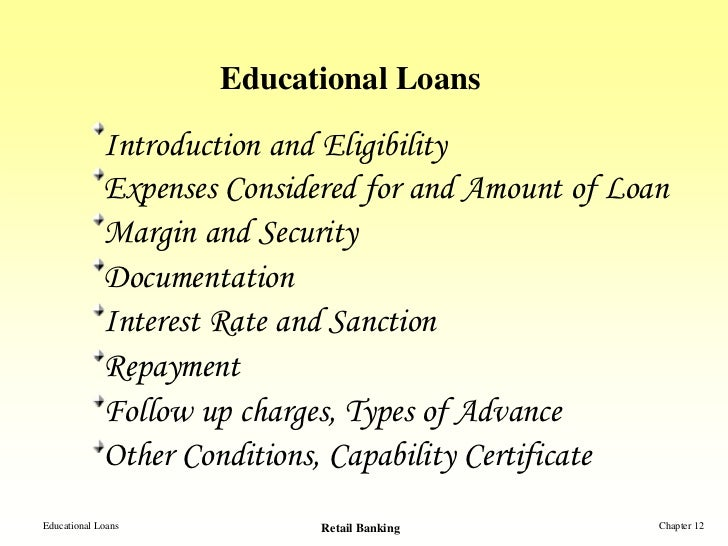 Educational Loans             Introduction and Eligibility             Expenses Considered for and Amount of Loan         ...