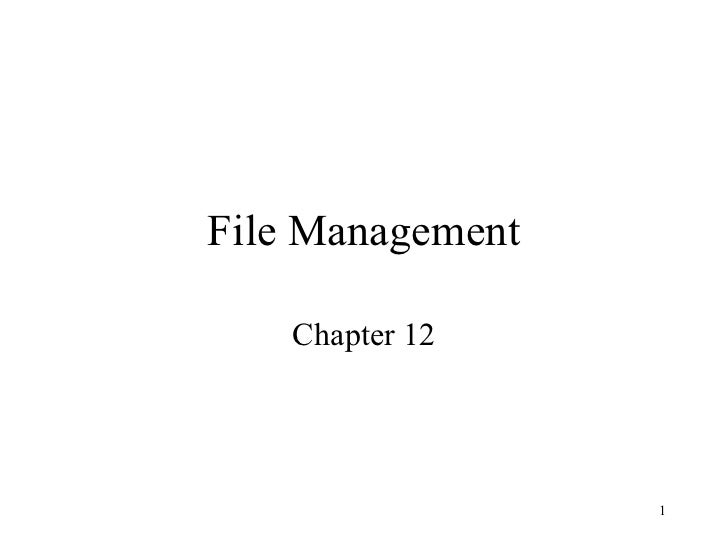 File Management    Chapter 12                  1