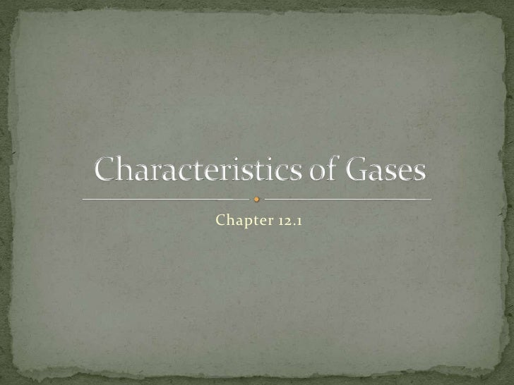 Applied Chapter 12.1 : Characteristics of Gases