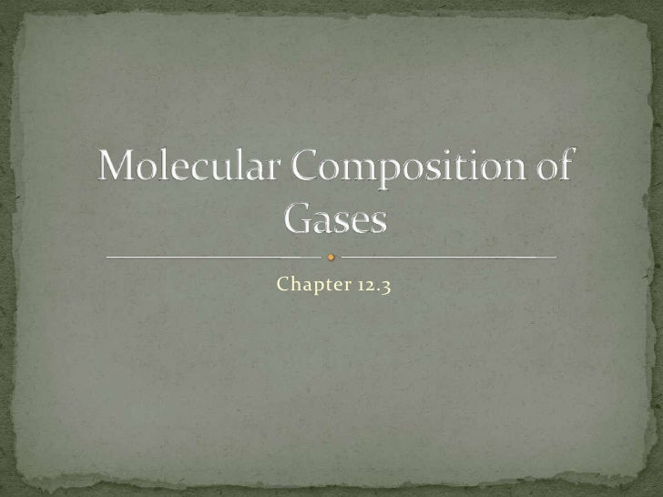 Applied Chapter 12.3 : Molecular Composition of Gases