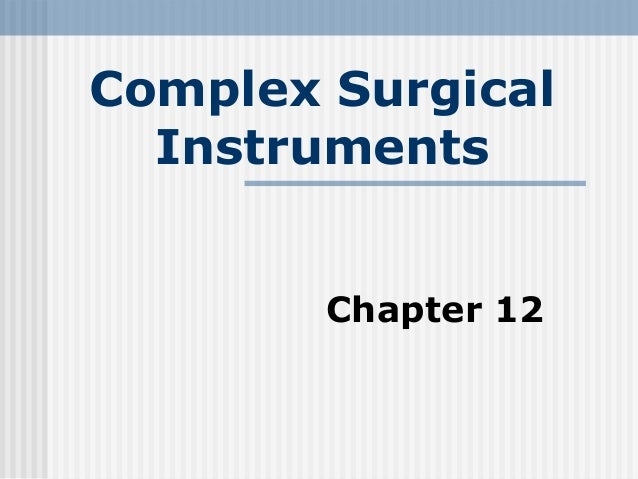 Complex Surgical Instruments Chapter 12