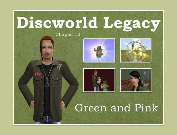 Discworld Legacy    Chapter 12           Green and Pink
