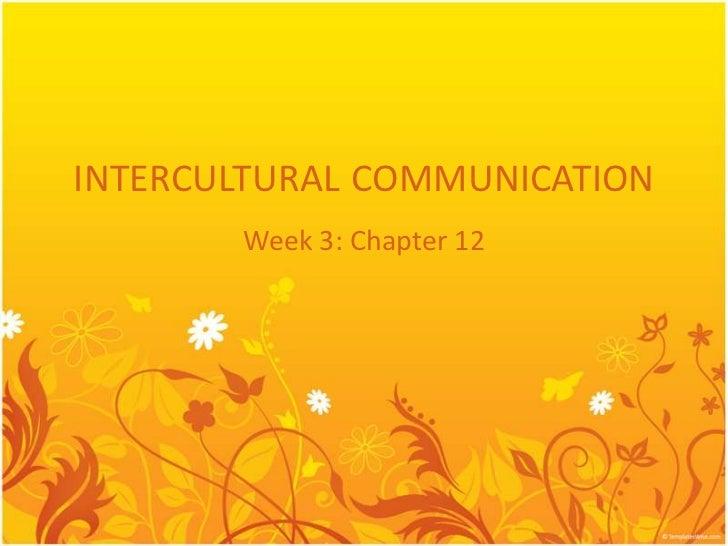 INTERCULTURAL COMMUNICATION       Week 3: Chapter 12