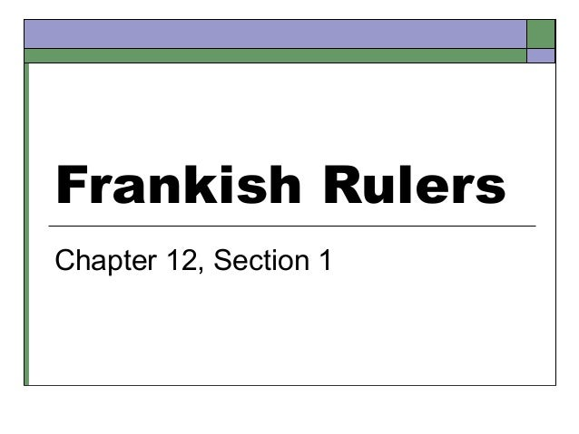 Frankish Rulers Chapter 12, Section 1