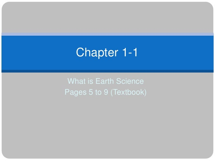 What is Earth Science<br />Pages 5 to 9 (Textbook)<br />Chapter 1-1<br />