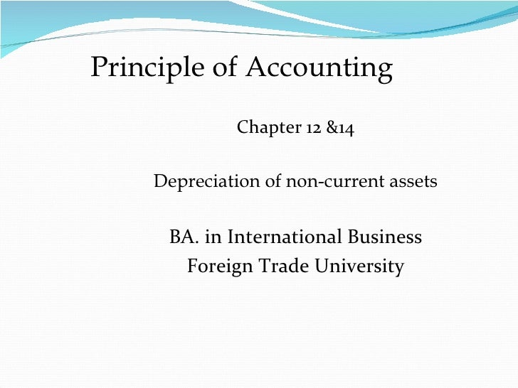 Principle of Accounting             Chapter 12 &14    Depreciation of non-current assets     BA. in International Business...