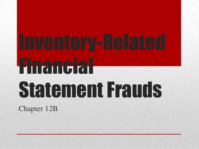 Inventory-Related Financial Statement Frauds Chapter 12B