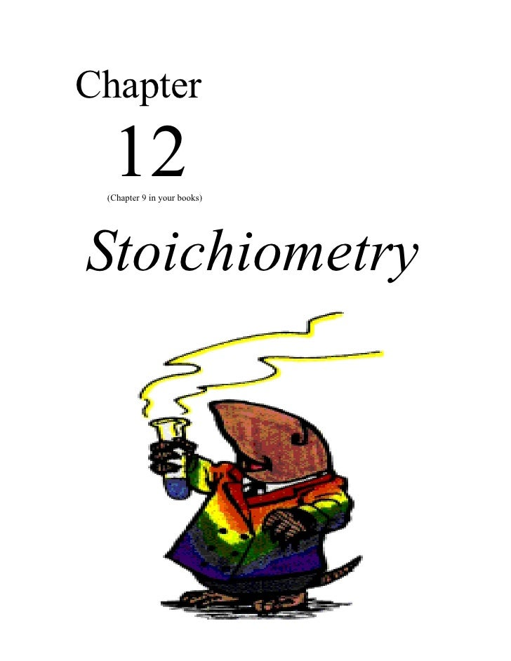 Chapter  12 (Chapter 9 in your books)Stoichiometry