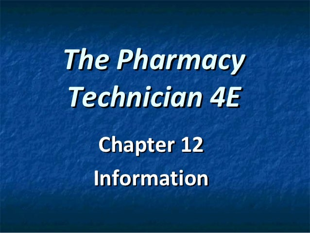 The PharmacyTechnician 4E   Chapter 12  Information