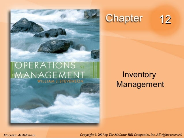 12  Inventory Management  McGraw-Hill/Irwin  Copyright © 2007 by The McGraw-Hill Companies, Inc. All rights reserved.