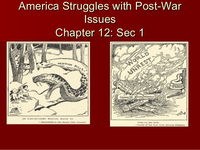 America Struggles with Post-War            Issues      Chapter 12: Sec 1