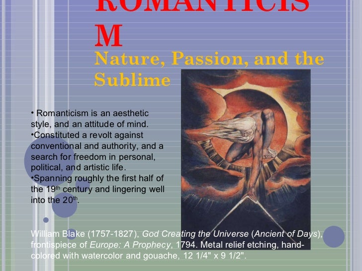 ROMANTICISM Nature, Passion, and the Sublime William Blake (1757-1827),  God Creating the Universe  ( Ancient of Days ), f...