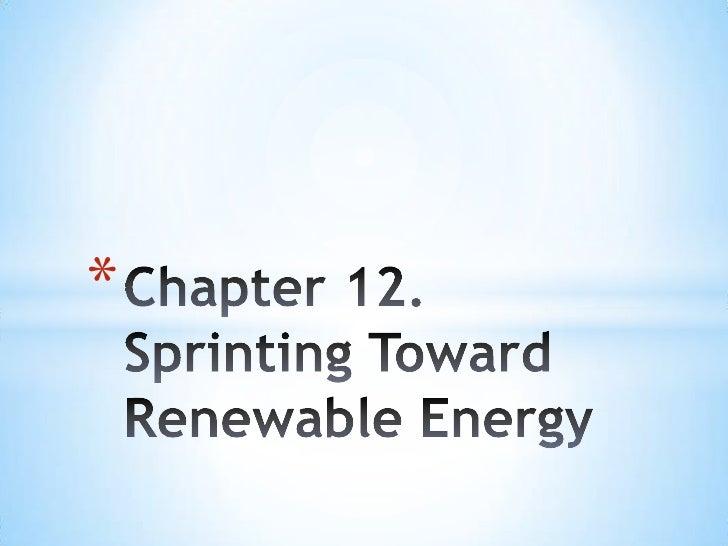 Chapter 12 sprinting toward renewable energy