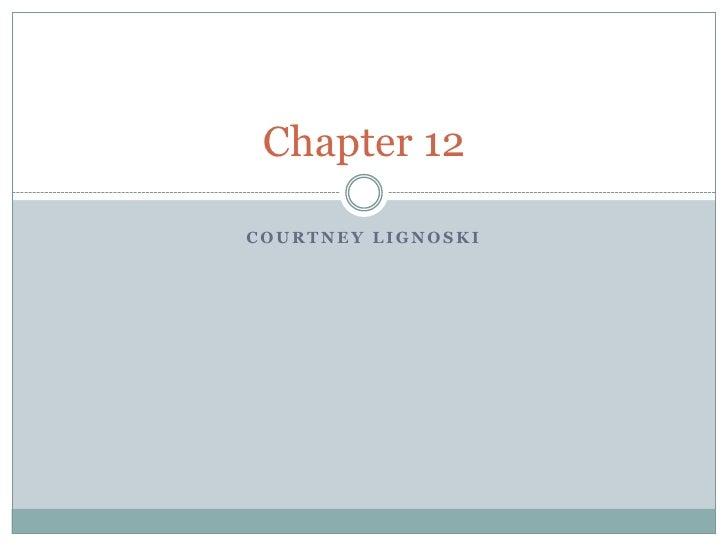 Chapter 12COURTNEY LIGNOSKI