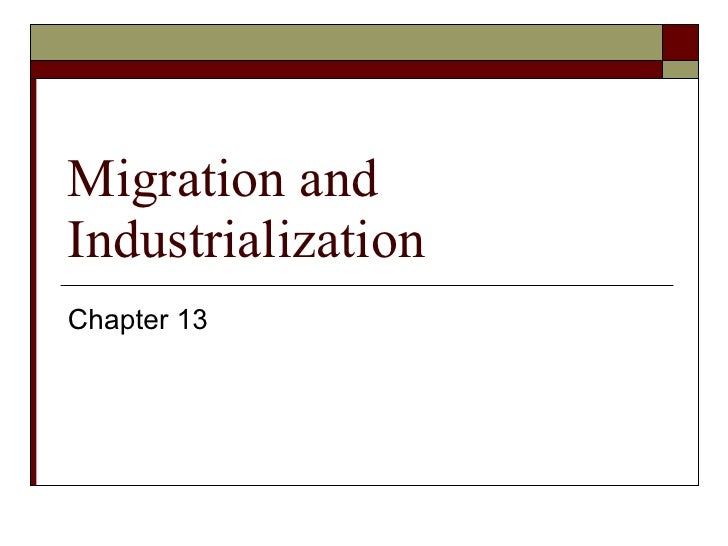 Migration and Industrialization Chapter 13